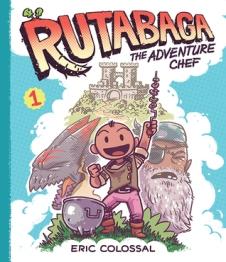 Rutabaga the Adventure Chef - Book 1